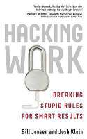 Hacking Work Bill Jensen Josh Klein